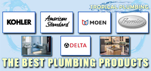Tropical Plumbing Best Products